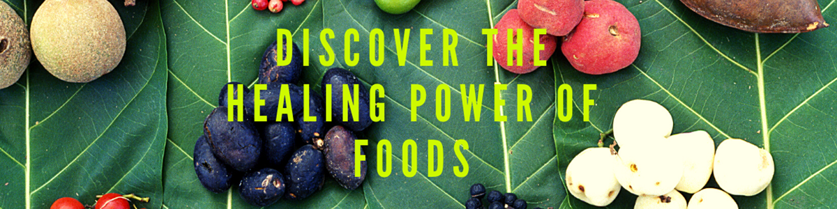 Discover the Healing Power of Foods